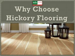 Why Choose Hickory Flooring
