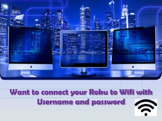 Want to connect your Roku to Wifi