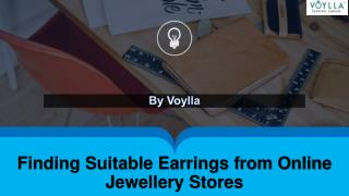 Finding Suitable Earrings from Online Jewellery Stores