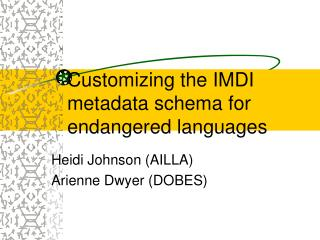 Customizing the IMDI metadata schema for endangered languages
