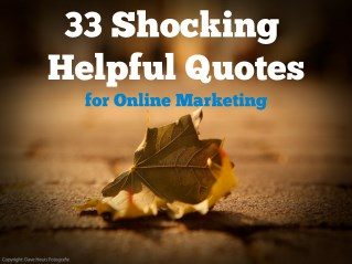33 Shocking Helpful Quotes for Online Marketing