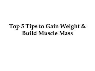 Top 5 Tips to Gain Weight & Build Muscle Mass