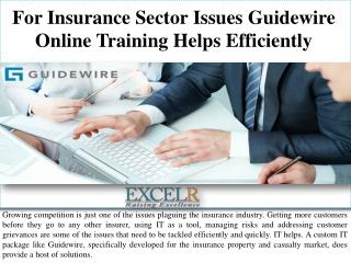 For Insurance Sector Issues Guidewire Online Training Helps Efficiently