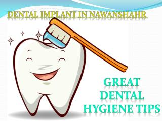 Best Dental Hygiene Tips - Best Dentist in Nawanshahr