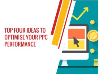 Top Four Ideas to Optimize your PPC Performance