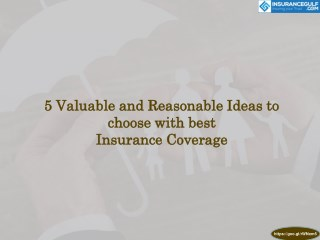 5 Valuable and Reasonable Ideas to choose with best Insurance Coverage | Insurancegulf