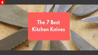 Explore the 7 Best Kitchen Knives