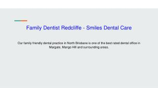 Family Dentist Redcliffe - Smiles Dental Care