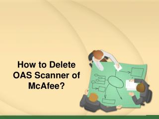 How to Delete OAS Scanner of McAfee?