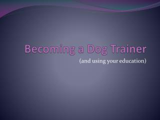 Becoming a Dog Trainer