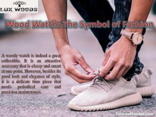 Wood Watch: The Symbol of Fashion
