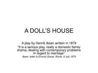 serious social commentary in henrik ibsens play a dolls house