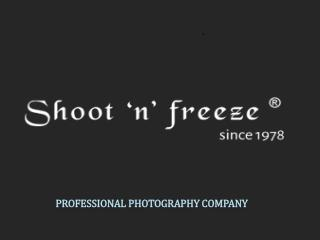 Shoot 'n ' freeze - Best Professional Photographers in Delhi