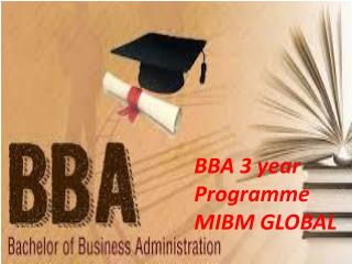 BBA 3 year Programme is a stepping stone to the high value postgraduate course