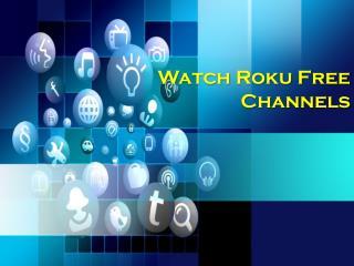 Watch Roku Free Channels