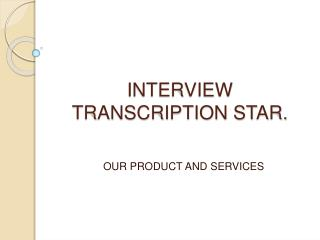Interview Transcription Service