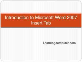 Introduction to Microsoft Word 2007  Insert Tab