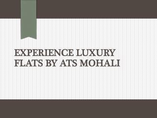 Experience luxury flats by ATS Mohali