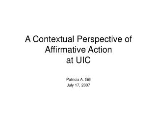 A Contextual Perspective of Affirmative Action  at UIC