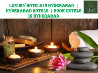 luxury hotels in Hyderabad  | Hyderabad Hotels  | Book hotels in Hyderabad