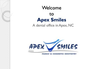 Apex Smiles - A dental office in Apex and Cary NC