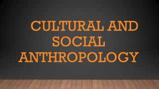 Cultural and Social Anthropology
