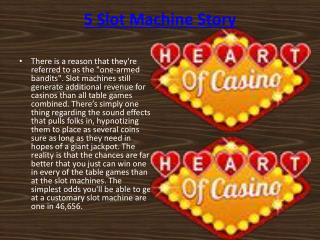5 Slot Machine Story