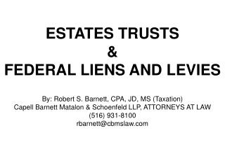 ESTATES TRUSTS & FEDERAL LIENS AND LEVIES