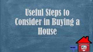 Useful Steps to Consider in Buying a House