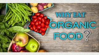 Why Eat Organic Good?