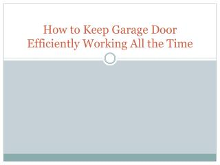 How to Keep Garage Door Efficiently Working All the Time