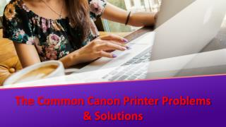The Common Canon Printer Problems & Solutions