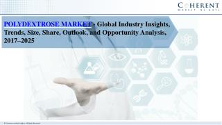 Polydextrose Market- Industry Insights, Trends, outlook and Forecast 2017-2025