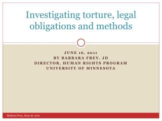 Investigating torture, legal obligations and methods