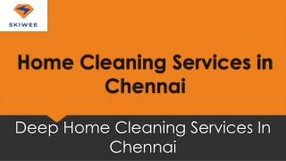 Home Cleaning Services in Chennai is Just a Click Away - Skiwee
