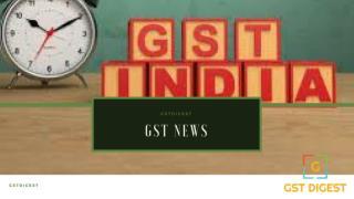 GST News  GST Digest