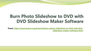 how to burn Photo slideshow to DVD with DVD Slideshow Maker Software