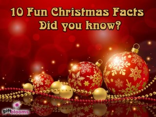 10 Unknown And True Facts of Christmas