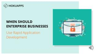 When should Enterprise businesses use rapid application Development?