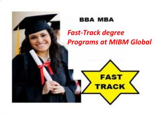 Understudies of Fast-Track degree Programs at MIBM Global