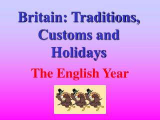 Britain: Traditions, Customs and Holidays