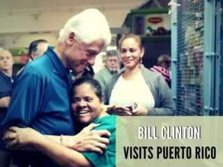 Bill Clinton makes unexpected visit to Puerto Rico