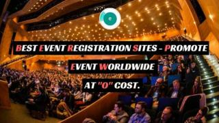 """Best Event Registration Sites - Promote Event Worldwide At """"0"""" Cost."""