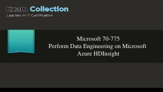Examcollection 2017 Microsoft 70-775 Dumps | 70-775 VCE - Free Try