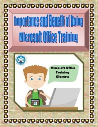 Importance and Benefit of Doing Microsoft Office Training