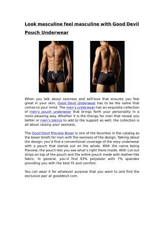 Look masculine feel masculine with Good Devil Pouch Underwear