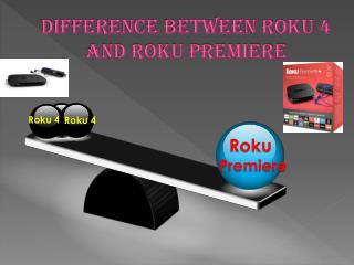 Difference between Roku 4 and Roku premiere
