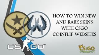 Earn High Value Skins with CSGO Coinflip Websites