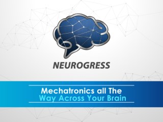 Mechatronics all the way across your brain