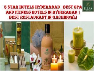 5 Star Hotels Hyderabad |Best Spa and Fitness Hotels in Hyderabad | Best Restaurant in Gachibowli